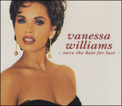 "Vanessa Williams ""Save the Best for Last"""