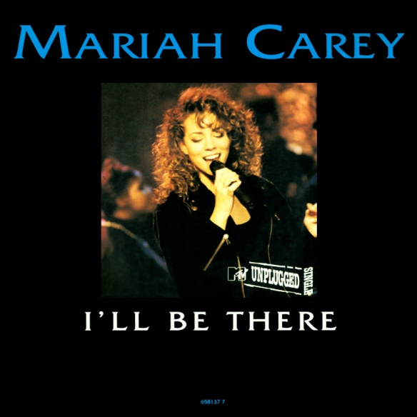 "Mariah Carey ""I'll Be There"""
