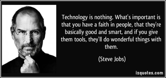 """Technology is nothing"" Steve Jobs"