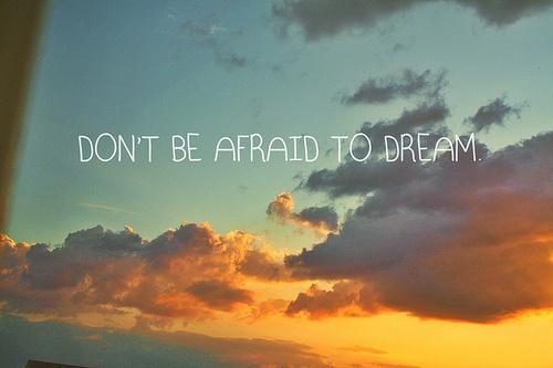 afraid-dont-be-afraid-dream