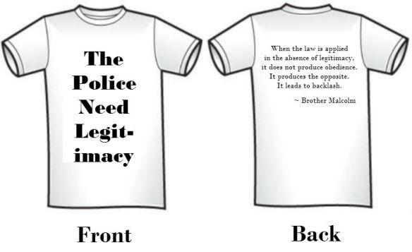 The Police Need Legitimacy t-shirt