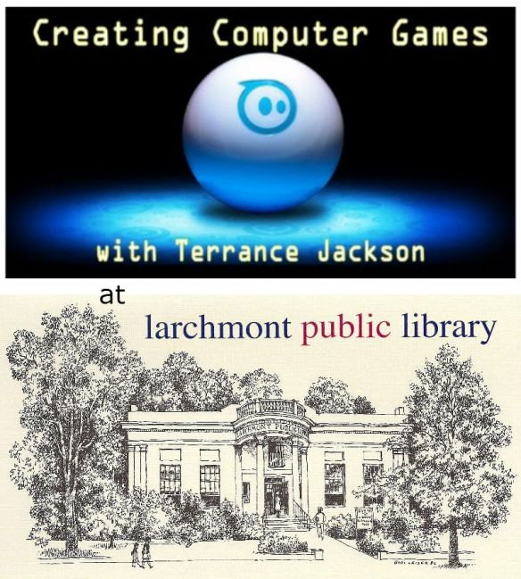 http://www.larchmontlibrary.org/programs/creating-computer-games-with-terrance-jackson/