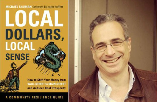 """Local Dollars, Local Sense"" by Michael Shuman"